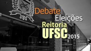 DEBATE REITORIA UFSC 2015